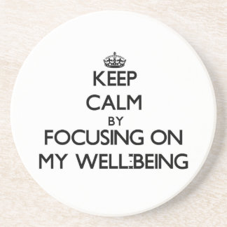 Keep Calm by focusing on My Well-Being Beverage Coaster