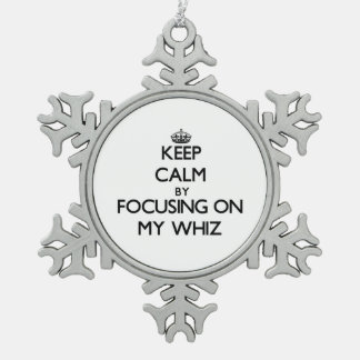Keep Calm by focusing on My Whiz Snowflake Pewter Christmas Ornament