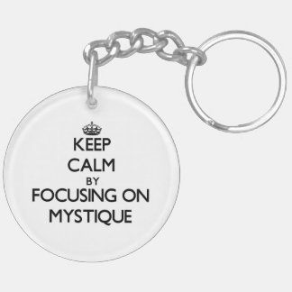 Keep Calm by focusing on Mystique Double-Sided Round Acrylic Keychain