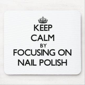 Keep Calm by focusing on Nail Polish Mousepads