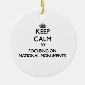 Keep Calm by focusing on National Monuments Double-Sided Ceramic Round Christmas Ornament