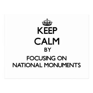 Keep Calm by focusing on National Monuments Postcard