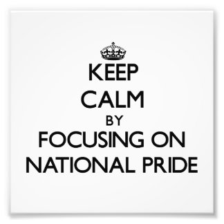 Keep Calm by focusing on National Pride Photographic Print