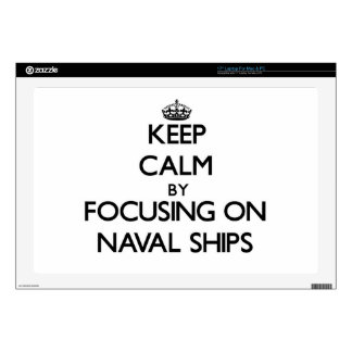 Keep Calm by focusing on Naval Ships Laptop Skins