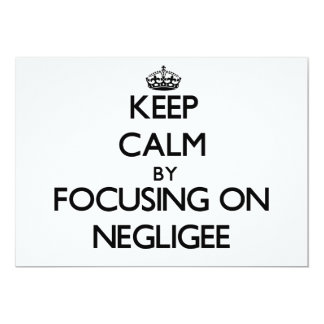 Keep Calm by focusing on Negligee Invites