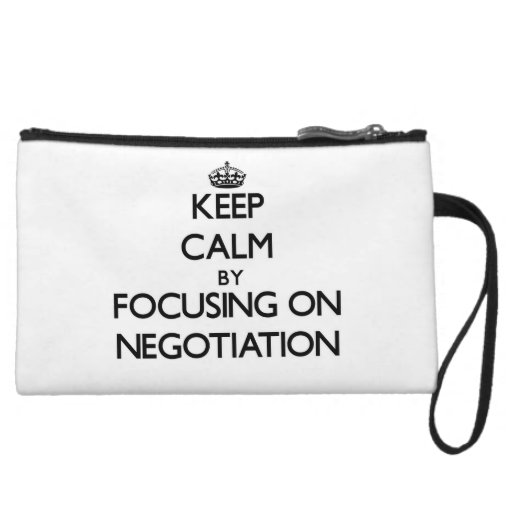 Keep Calm by focusing on Negotiation Wristlet Purse