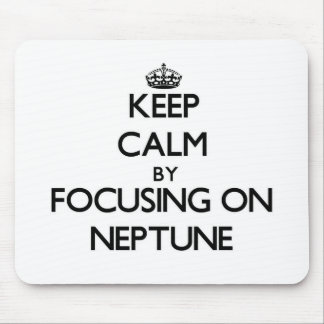 Keep Calm by focusing on Neptune Mousepad