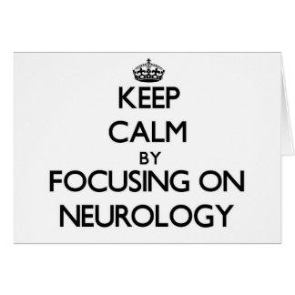 Keep Calm by focusing on Neurology Greeting Card