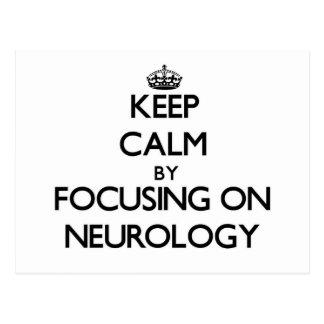 Keep Calm by focusing on Neurology Postcards