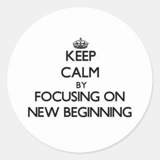 Keep Calm by focusing on New Beginning Sticker