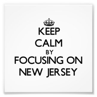 Keep Calm by focusing on New Jersey Art Photo