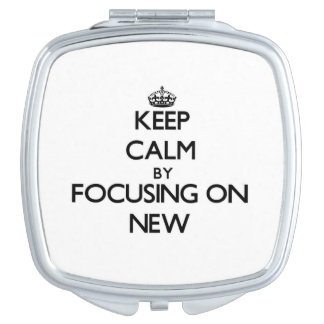Keep Calm by focusing on New Mirrors For Makeup