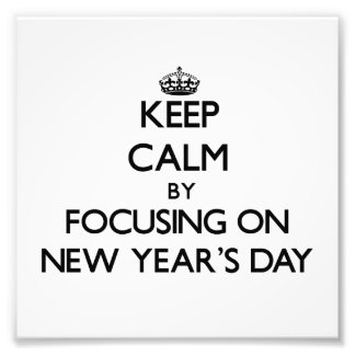 Keep Calm by focusing on New Year'S Day Photo