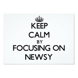 "Keep Calm by focusing on Newsy 5"" X 7"" Invitation Card"