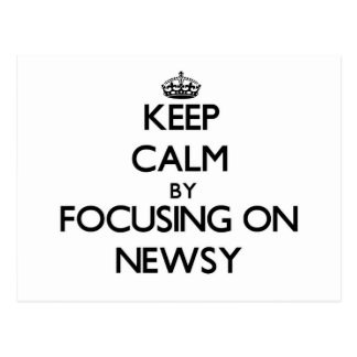 Keep Calm by focusing on Newsy Postcard