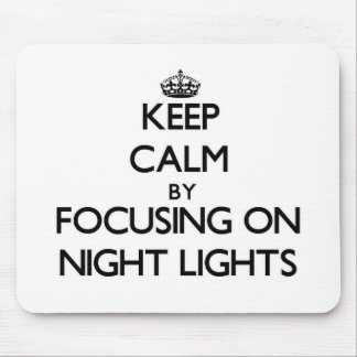 Keep Calm by focusing on Night Lights Mouse Pads
