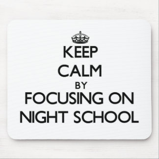 Keep Calm by focusing on Night School Mousepads
