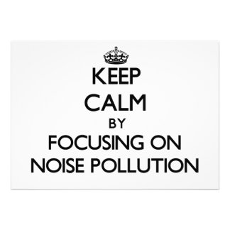 Keep Calm by focusing on Noise Pollution Invites