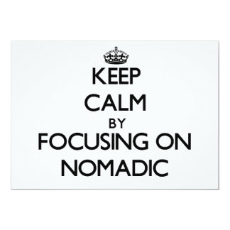 Keep Calm by focusing on Nomadic Custom Announcements