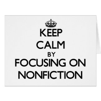 Keep Calm by focusing on Nonfiction Card
