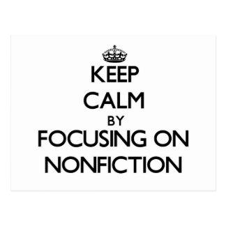 Keep Calm by focusing on Nonfiction Post Card