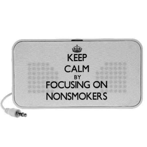 Keep Calm by focusing on Nonsmokers Portable Speaker