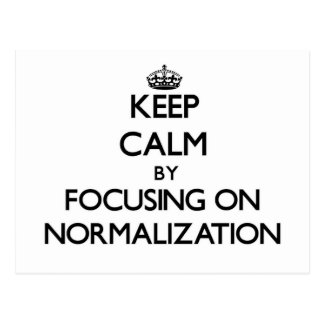 Keep Calm by focusing on Normalization Postcard
