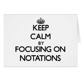 Keep Calm by focusing on Notations Stationery Note Card