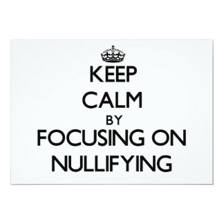 Keep Calm by focusing on Nullifying 5x7 Paper Invitation Card