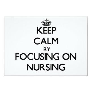 Keep Calm by focusing on Nursing 5x7 Paper Invitation Card
