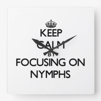 Keep Calm by focusing on Nymphs Clock