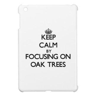 Keep Calm by focusing on Oak Trees iPad Mini Covers