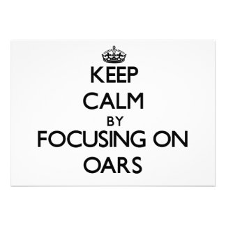 Keep Calm by focusing on Oars Personalized Invitations
