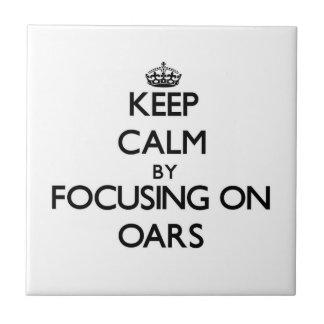 Keep Calm by focusing on Oars Ceramic Tiles