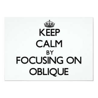 Keep Calm by focusing on Oblique 5x7 Paper Invitation Card