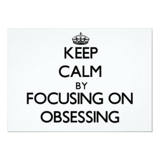 Keep Calm by focusing on Obsessing Announcements