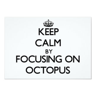 Keep Calm by focusing on Octopus 5x7 Paper Invitation Card