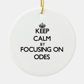 Keep Calm by focusing on Odes Ornament
