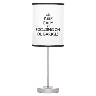 Keep Calm by focusing on Oil Barrels Lamps