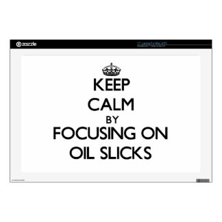 """Keep Calm by focusing on Oil Slicks 17"""" Laptop Decal"""