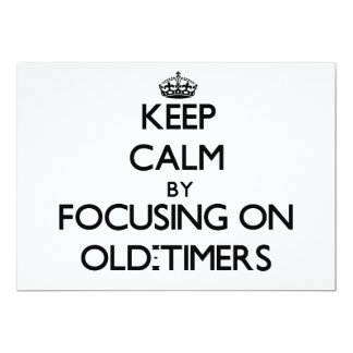 Keep Calm by focusing on Old-Timers Personalized Invites