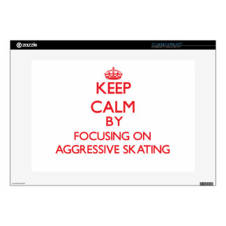 "Keep calm by focusing on on Aggressive Skating 15"" Laptop Decals"