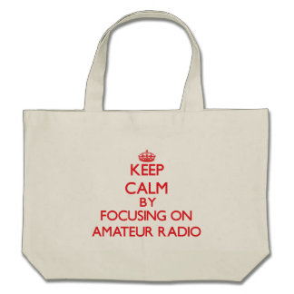 Keep calm by focusing on on Amateur Radio Tote Bags