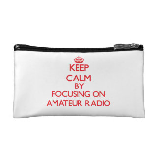 Keep calm by focusing on on Amateur Radio Cosmetic Bag
