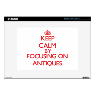 Keep calm by focusing on on Antiques Netbook Skins