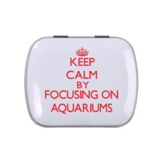 Keep calm by focusing on on Aquariums Candy Tins