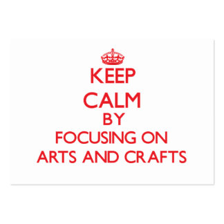 Keep calm by focusing on on Arts And Crafts Business Card Template