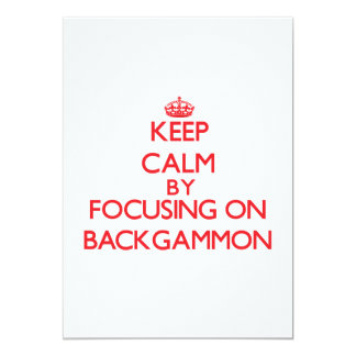 Keep calm by focusing on on Backgammon 5x7 Paper Invitation Card