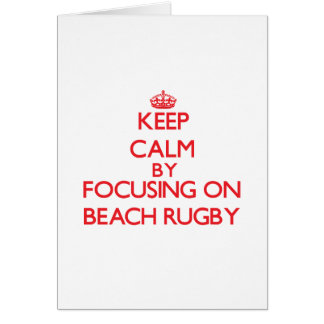 Keep calm by focusing on on Beach Rugby Greeting Card