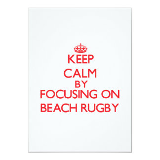 Keep calm by focusing on on Beach Rugby 5x7 Paper Invitation Card